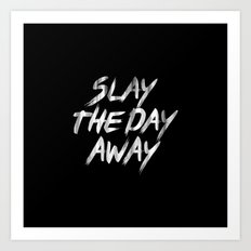 Slay The Day Away Dirty Vintage Brush Typography Art Print
