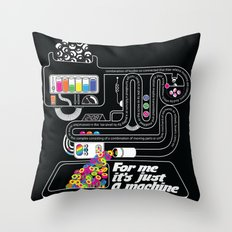 It's just a machine Throw Pillow
