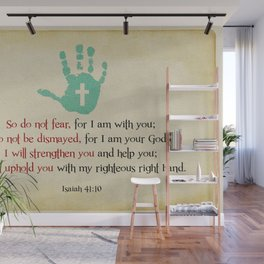 I will uphold you! Wall Mural