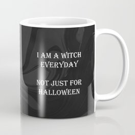 I am a witch everyday, not just for Halloween Coffee Mug