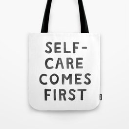 Self-Care Comes First Tote Bag