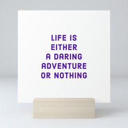 """""""Life is either a daring adventure or nothing"""" —Helen Keller Mini Art Print"""