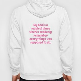 My Bed Is A Magical Place Hoody