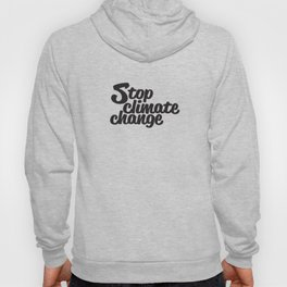 Stop Climate Change Hoody