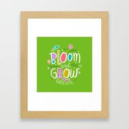 Bloom and Grow Forever Framed Art Print