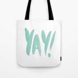 Yay brushed typography Tote Bag