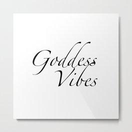 Goddess Vibes Metal Print