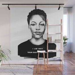 I Am Not Your Exotic Fantasy Wall Mural