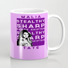 """Malia """"Stealthy Sharp Shape shifter"""" Tate Coffee Mug"""