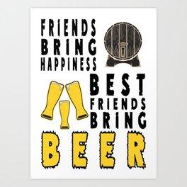 bring happiness - I love beer Art Print