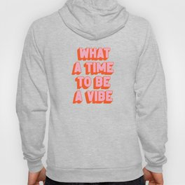 What A Time To Be A Vibe: The Peach Edition Hoody