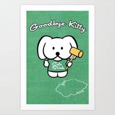 Goodbye Kitty Art Print