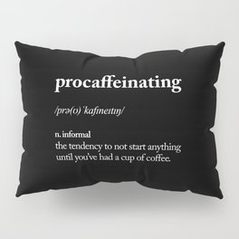 Procaffeinating black and white typography coffee shop home wall decor bedroom Pillow Sham