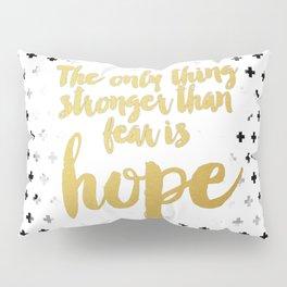 Hope Trumps Fear Pillow Sham