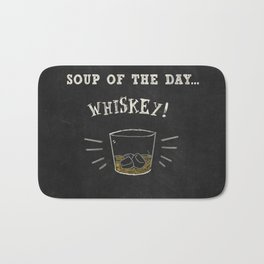 Soup of the day ... WHISKEY! Bath Mat