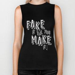 Fake it till you make it! Biker Tank