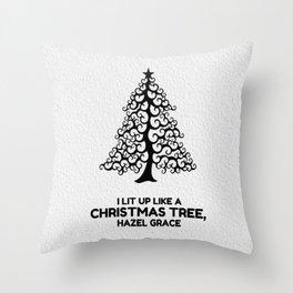 I lit up like a christmas tree, hazel grace TFIOS JOHN GREEN Throw Pillow