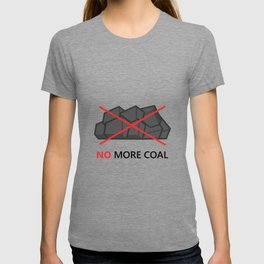 No more coal T-shirt
