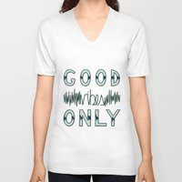 good vibes only V-neck T-shirts featuring Good Vibes Only by Frenchy