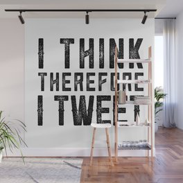 I Think therefore I tweet (on white) Wall Mural