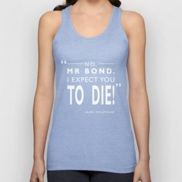 I Expect You To Die Unisex Tank Top