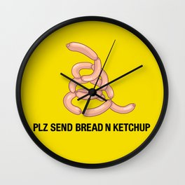 PLZ SEND BREAD N KETCHUP Wall Clock