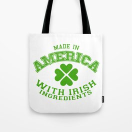 Made In America With Irish Ingredients Tote Bag
