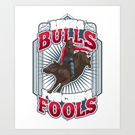 Riding Bulls Punchin' Fools Competitive Bull Rider Art Print