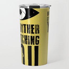 Big Brother is Watching YOU! Travel Mug
