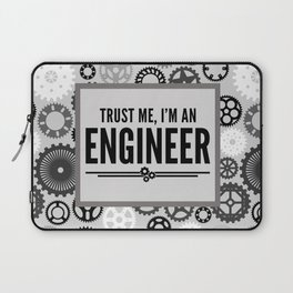 Trust Me Engineer Funny Quote Laptop Sleeve