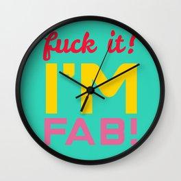 Fuck it! I'm fab Wall Clock