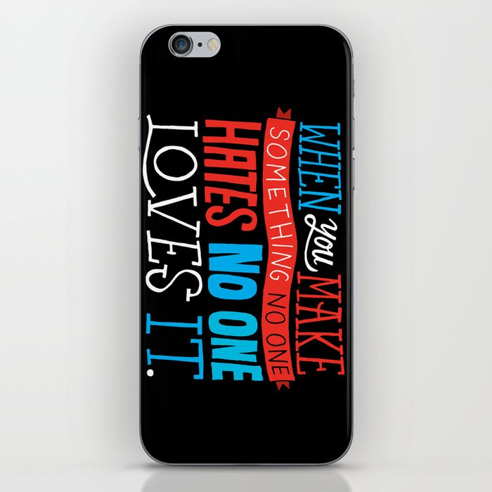 No One Loves It. iPhone Skin