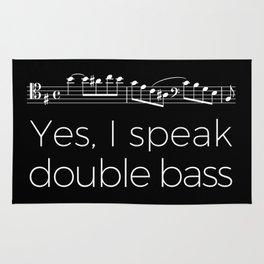Yes, I speak double bass Rug