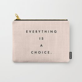 Everything is a choice Quote Carry-All Pouch