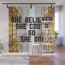 She Did Wall Mural