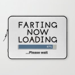 Farting Now Loading ... Please Wait Laptop Sleeve