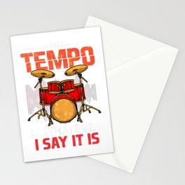 The Tempo Is Whatever I Say It Is Awesome Drummer Stationery Cards