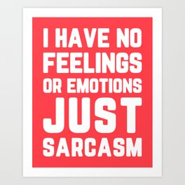 Just Sarcasm Funny Quote Art Print