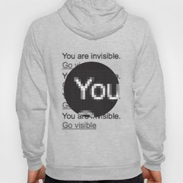 You Are Invisible / Go Visible Hoody
