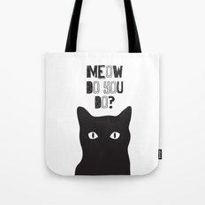 Meow do you do? Tote Bag