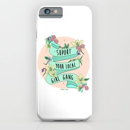 Local Girl Gang iPhone Case