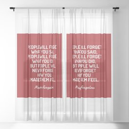 HOW YOU MADE THEM FEEL - Maya Angelou quote Sheer Curtain