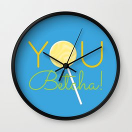 You Betcha! Wall Clock