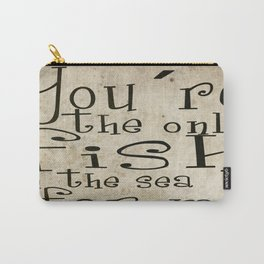 You´re the only fish in the sea for me Carry-All Pouch