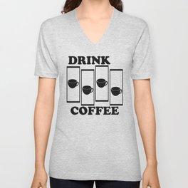 Drink Coffee Unisex V-Neck