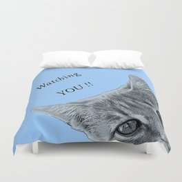 Watching YOU !! Duvet Cover