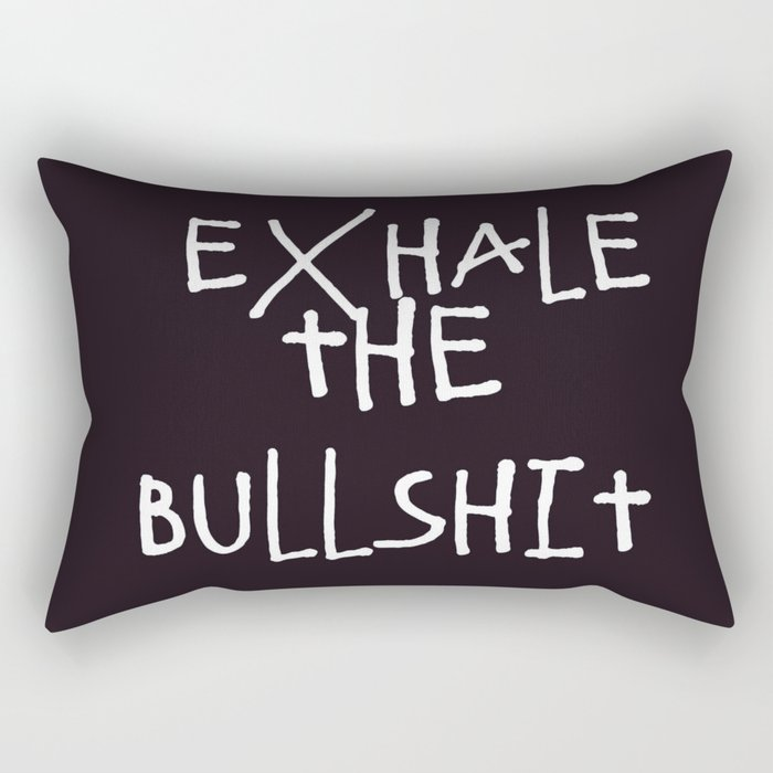 Exhale | Bullshit | Quotes | Aesthetic | Teen | Relax Rectangular Pillow by  gypsydreams06