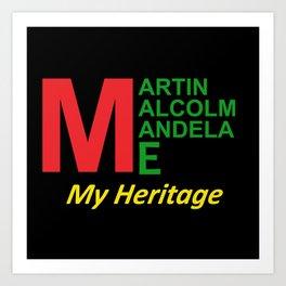 Martin Malcolm Mandela & Me, My Heritage Art Print
