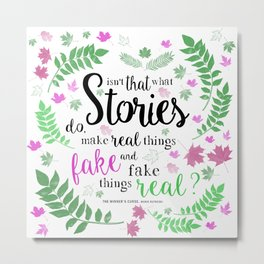 Isn't That What Stories Do? in Floral White Metal Print