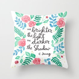 The Brighter the Light Throw Pillow